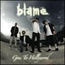 Goes to Hollywood - CD Audio di Blame