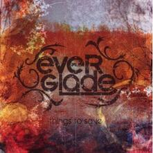 Things To Save - CD Audio di Everglade