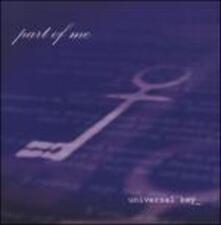 Universal Key - CD Audio di Part of Me