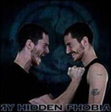 My Hidden Phobia - CD Audio di My Hidden Phobia