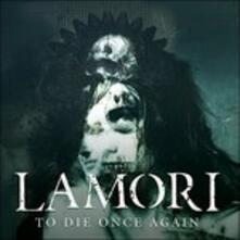 To Die Once Again - CD Audio di Lamori