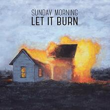 Let it Burn - Vinile LP di Sunday Morning