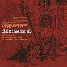Demonic Excrements Cursed with Life - CD Audio di Helvetestromb
