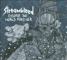 Enslave the World Forever - CD Audio di Streambleed