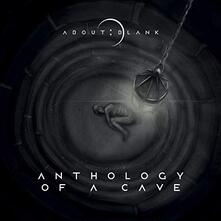 Anthology of a Cave - CD Audio di About: Blank