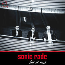 Let It Out - CD Audio di Sonic Rade