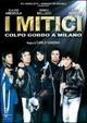 Cover Dvd I mitici - Colpo gobbo a Milano