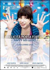 Cover Dvd La felicità porta fortuna. Happy Go Lucky