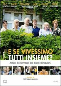E se vivessimo tutti insieme? di Stéphane Robelin - DVD