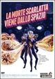 Cover Dvd La morte scarlatta viene dallo spazio