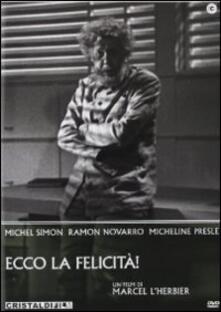 Ecco la felicità di Marcel L'Herbier - DVD