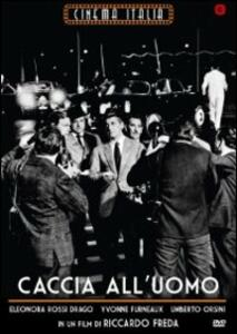Caccia all'uomo di Riccardo Freda - DVD