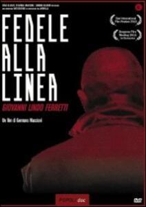 Fedele alla linea. Giovanni Lindo Ferretti di Germano Maccioni - DVD
