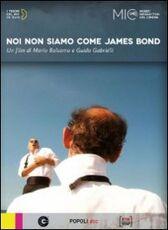 Film Noi non siamo come James Bond Mario Balsamo