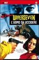 Cover Dvd DVD Upperseven, l'uomo da uccidere