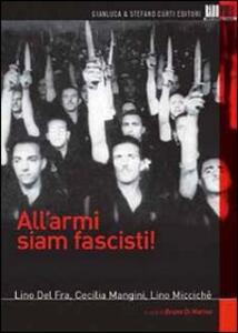 All'armi siam fascisti di Lino Del Fra,Cecilia Mancini,Lino Miccichè - DVD