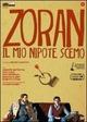 Cover Dvd Zoran, il mio nipote scemo