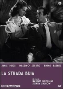 La strada buia di Sidney Salkow,Marino Girolami - DVD