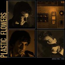 Demo 1982-1983 - CD Audio di Plastic Flowers