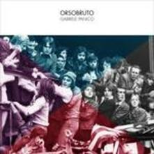 Orsobruto - CD Audio di Gabriele Panico