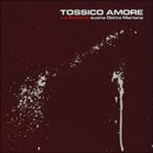 Tossico Amore (Colonna sonora) - CD Audio di La Batteria