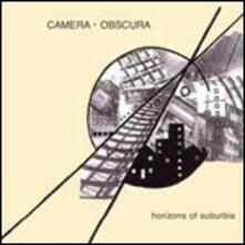 Horizons of Suburbia - CD Audio di Camera Obscura
