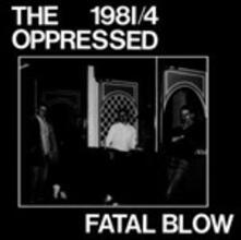 Fatal Blow - Vinile LP di Oppressed