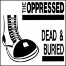 Dead & Buried - Vinile LP di Oppressed