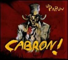 Cabron! - CD Audio di U'Papun