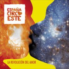La revolución del amor - CD Audio di España Circo Este