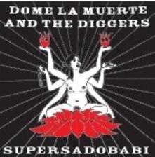 Supersadobaby - CD Audio di Dome La Muerte,Diggers