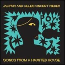 Songs from a Haunted House - Vinile LP di Jad Fair,Gilles-Vincent Rieder