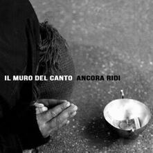 Ancora ridi - Vinile LP + CD Audio di Muro del Canto