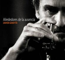 Alrededores de la ausencia - CD Audio di Javier Girotto