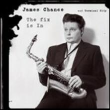 The Fix Is in - Vinile LP di James Chance