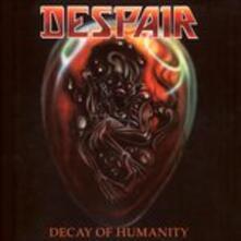 Decay of Humanity - CD Audio di Despair