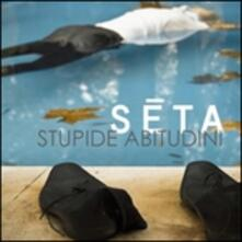 Stupide abitudini - CD Audio di Seta