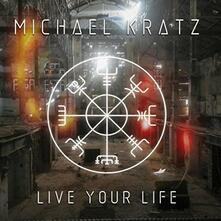 Live Your Life - CD Audio di Michael Kratz