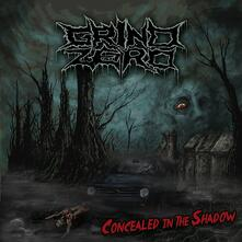 Concealed in the Shadow - CD Audio di Grind Zero