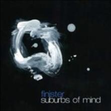Suburbs of Mind - CD Audio di Finister