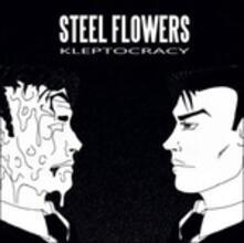 Kleptocracy - CD Audio di Steel Flowers