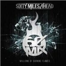 Millions of Burning Flames - CD Audio di Sixty Miles Ahead