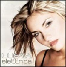 Elettrica - CD Audio di Lusya