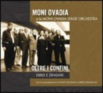 Foto Cover di Oltre i confini. Ebrei e zingari, CD di Moni Ovadia,Moni Ovadia (Stage Orchestra), prodotto da Promo Music
