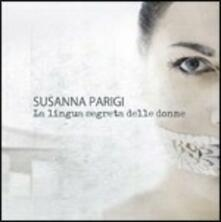 La lingua segreta della donne - CD Audio di Susanna Parigi