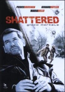 Shattered. Gioco mortale di Mike Barker - DVD