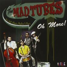 Oh More! - CD Audio di Mad Tubes