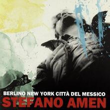 Berlino New York Città del Messico - CD Audio di Stefano Amen