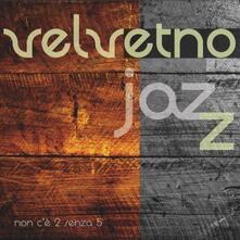 Non c'è 2 senza 5 - CD Audio di Velvetnojazz