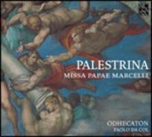 Missa Papae Marcelli - CD Audio di Giovanni Pierluigi da Palestrina,Odhecaton,Paolo Da Col